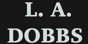 L. A. Dobbs Author